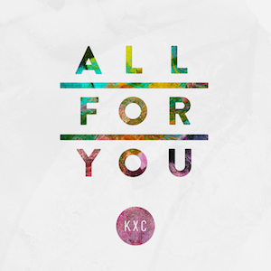 KXC-All-For-You-Artwork