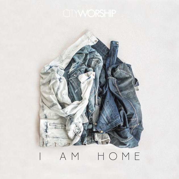 cityworship - i am home - album