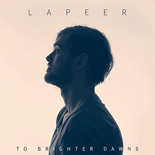LaPeer - To Brighter Dawns